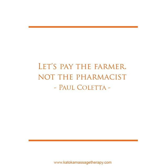 Let's pay the farmer, not the pharmacist