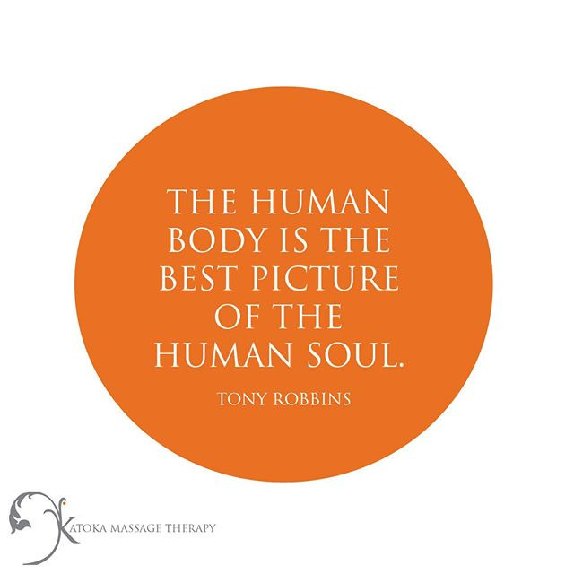 The human body is the best picture of the human soul - Tony Robbins