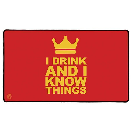 I Drink and I Know Things! Rubber Backed Durable Legion PLaymat