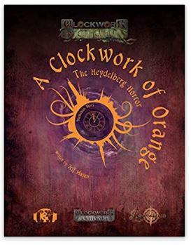 Clockwork of Orange, - A The Heydelberg Horror