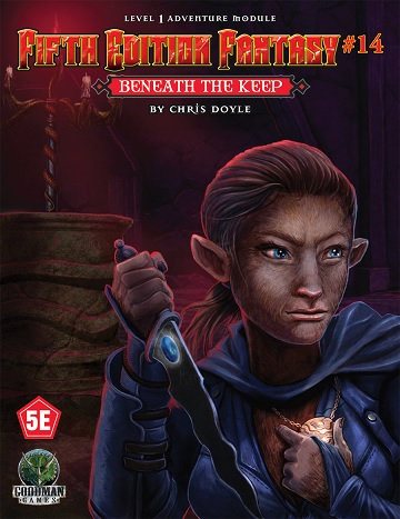 Dungeons & Dragons (5th Ed.): Fifth Edition Fantasy #14: Beneath The Keep