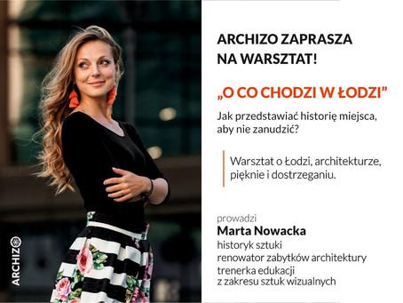 O co chodzi w Łodzi - zapraszamy na warsztat