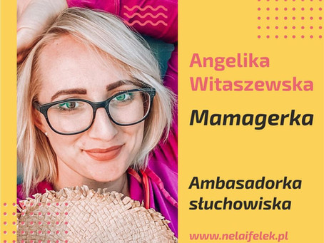Ambasadorzy słuchowiska - Angelika Witaszewska - mamagerka.pl