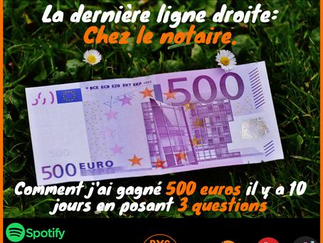 Comment gagner 500 euros en 3 questions ? Chez le notaire.