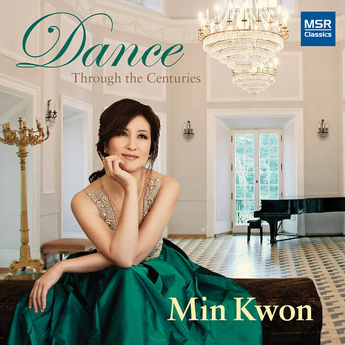 Dance: Piano Music Through the Centuries (Min Kwon)