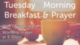Tuesday Morning Prayer & Breakfast.jpg