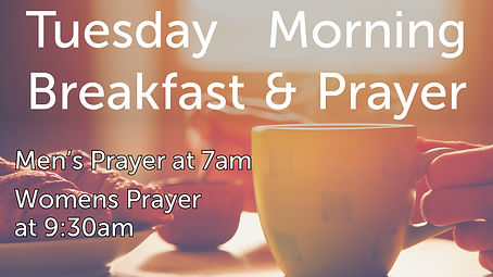 Tuesday Morning Prayer & Breakfast.jpg