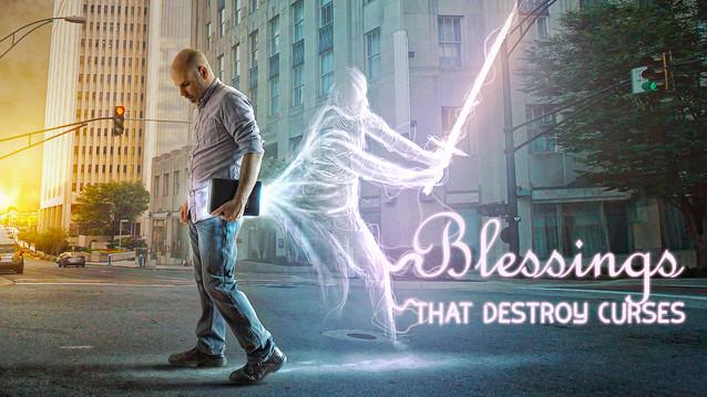 Blessings that Destroy Curses