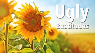 Ugly Beatitudes
