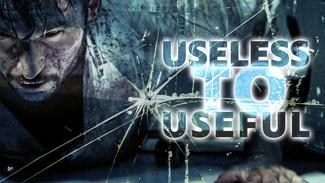 Useless to Useful