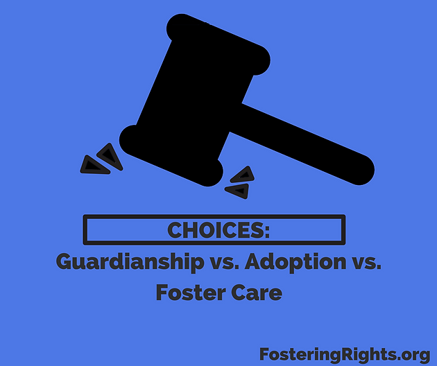 Guardianship vs  Adoption vs  Foster Care