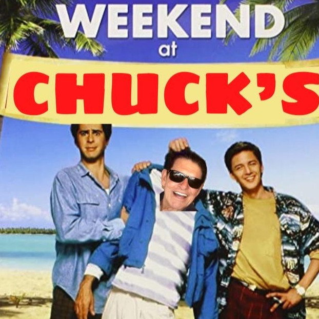Weekend at Chuck's! Come celebrate Chuck's 73rd Birthday with us!