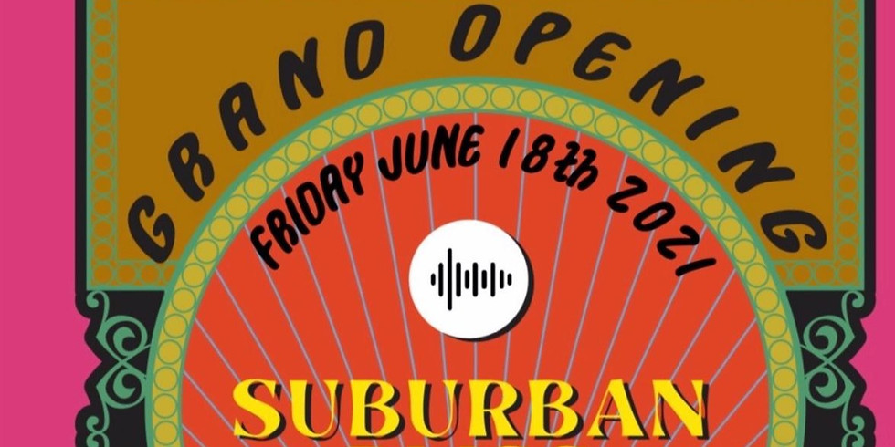 Grand Re-Opening featuring SUBURBAN BLISS!!