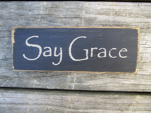 Handmade in the USA Wooden Say Grace Sign / Say Grace shelf sitter
