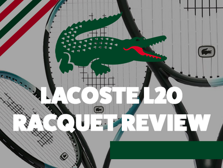 Lacoste L20 Tennis Racquet Review