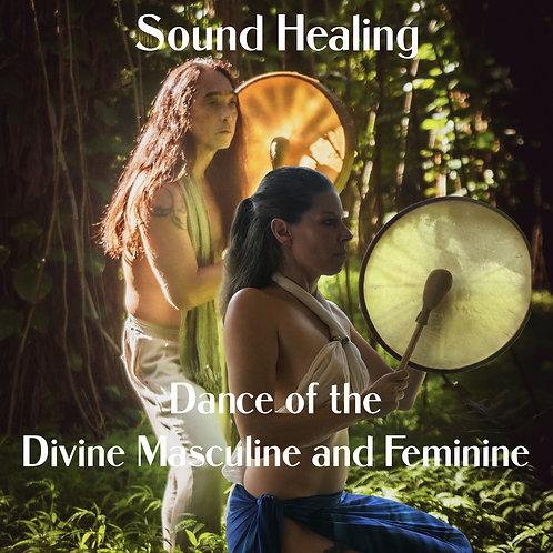 Sound Healing- Dance of the Divine Masculine and Divine Feminine