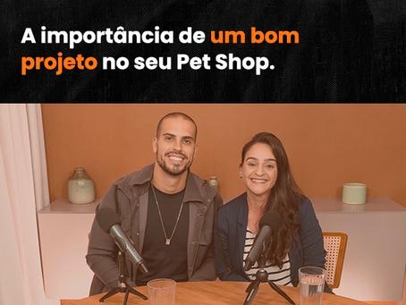 RESENHA PET | Ep.2 – Patrícia Soares: A importância de um bom projeto no seu Pet Shop