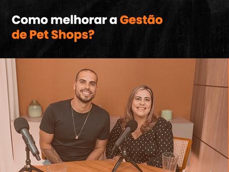 RESENHA PET | Ep.1 – Luciana Torres: Como melhorar a Gestão de Pet Shops?