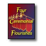 Four Ceremonial Flourishes