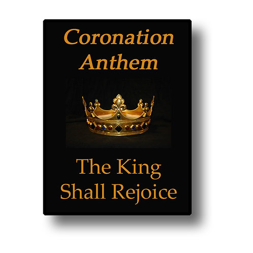 Coronation Anthem: The King Shall Rejoice