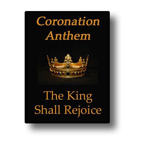 Coronation Anthem: The King Shall Rejoice