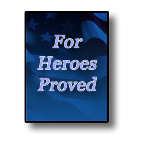 For Heroes Proved