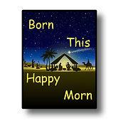 Born This Happy Morn