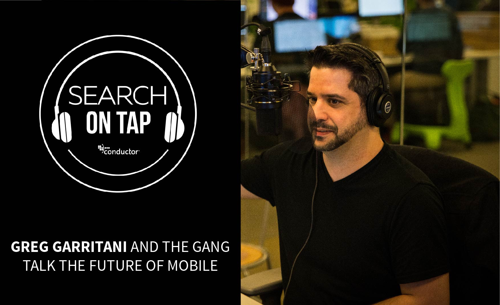 The Future of Mobile Search w/ Greg Garritani - Search On Tap Podcast - Ep 6