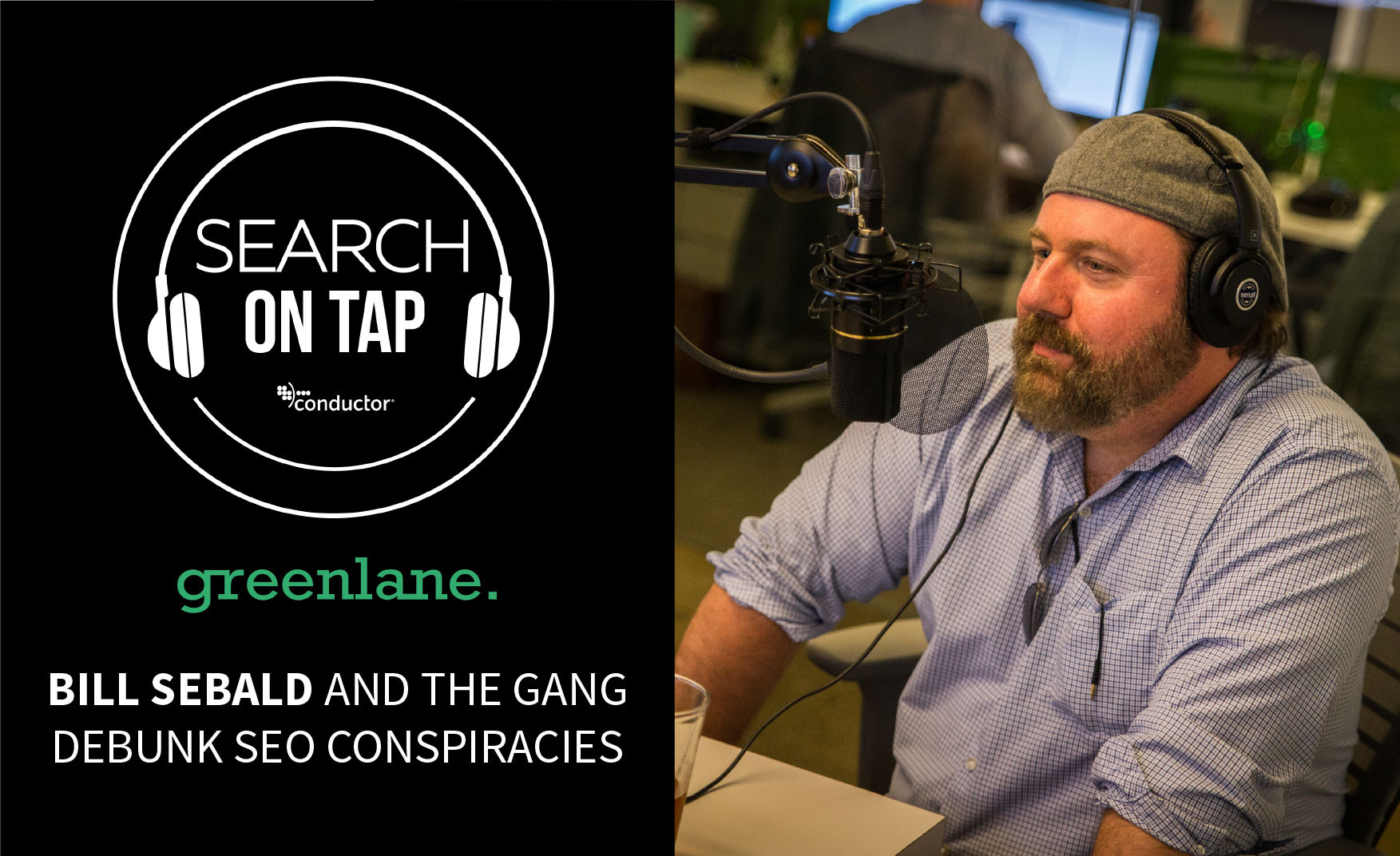Debunking SEO Conspiracy Theories w/ Bill Sebald of Greenlane Marketing - Search On Tap Podcast - Ep 4