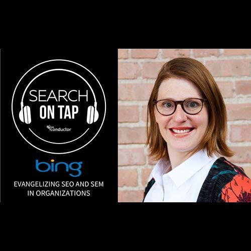 Evangelizing SEO and SEM w/ Christi Olson Of Microsoft - Search On Tap Episode - Ep 14