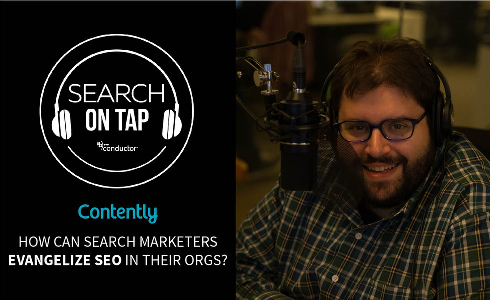 Executive Buy-in for SEO w/ John Fernandez of Contently - Search On Tap Podcast - Ep 9