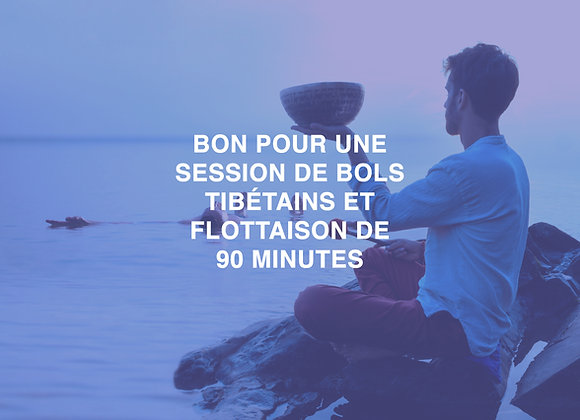 BON BOLS TIBÉTAINS & FLOTTAISON | 90 minutes