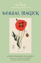 The Weiser Concise Guide to Herbal Magic
