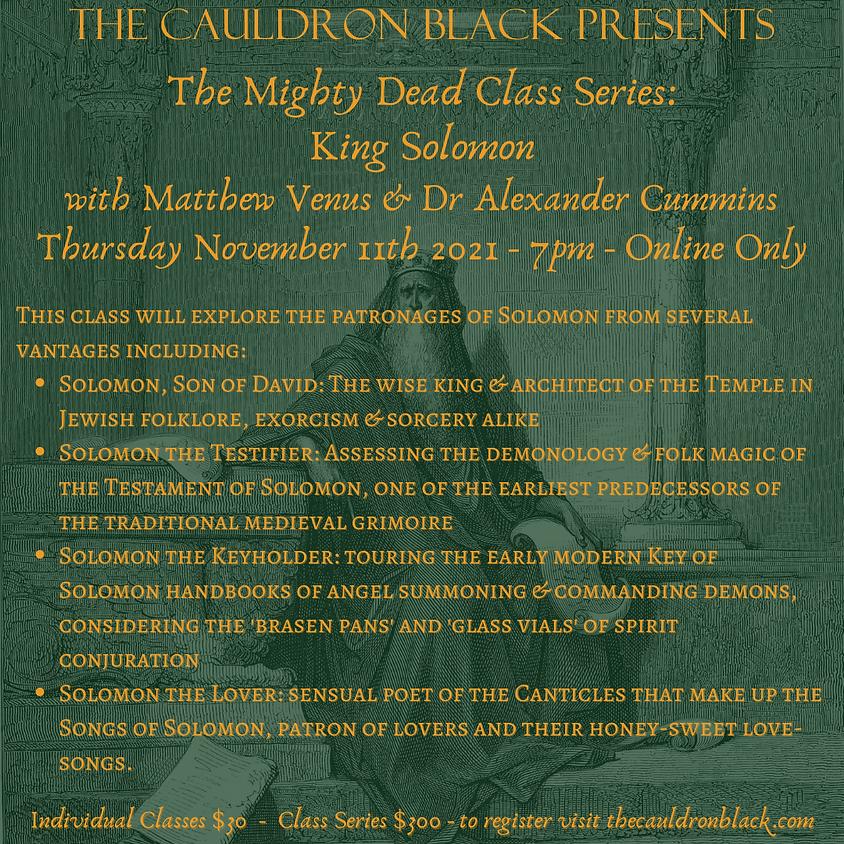 The Mighty Dead Class Series - King Solomon with Matthew Venus & Dr Alexander Cummins