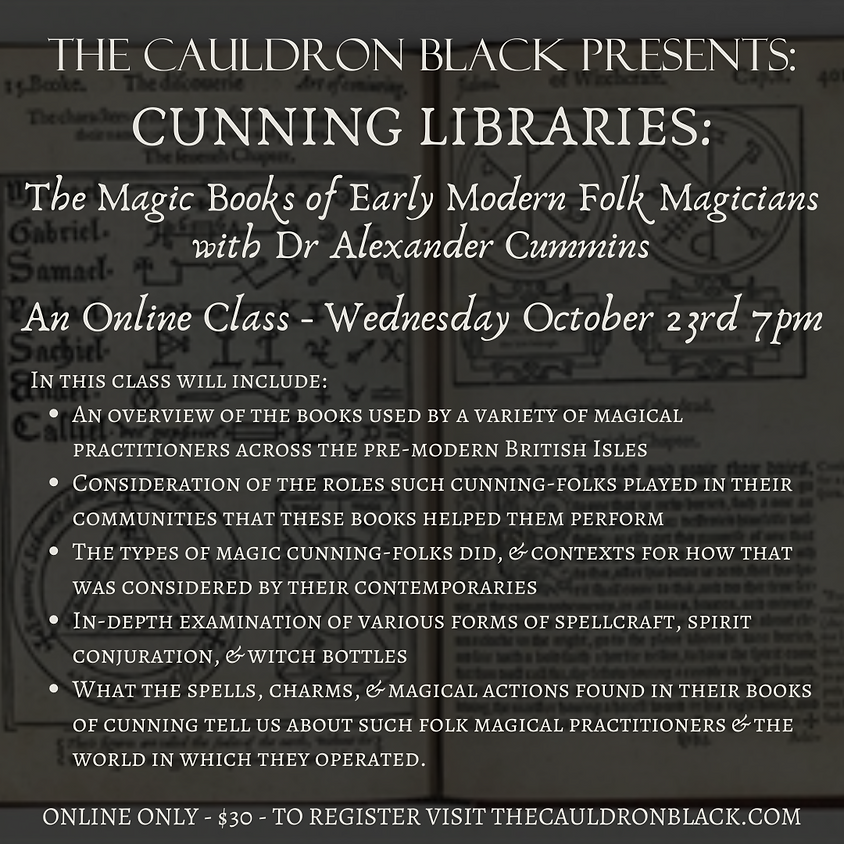 Cunning Libraries: The Magic Books of Early Modern Folk Magicians with Dr Alexander Cummins