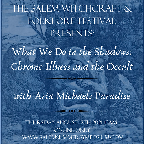 What We Do In the Shadows: Chronic Illness & The Occult