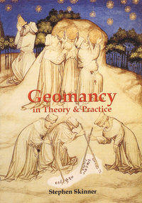 Geomancy in Theory and Practice (hardcover)