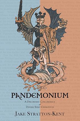 Pandemonium: A Discordant Concordance of Diverse Spirit Catalogues, by Kent