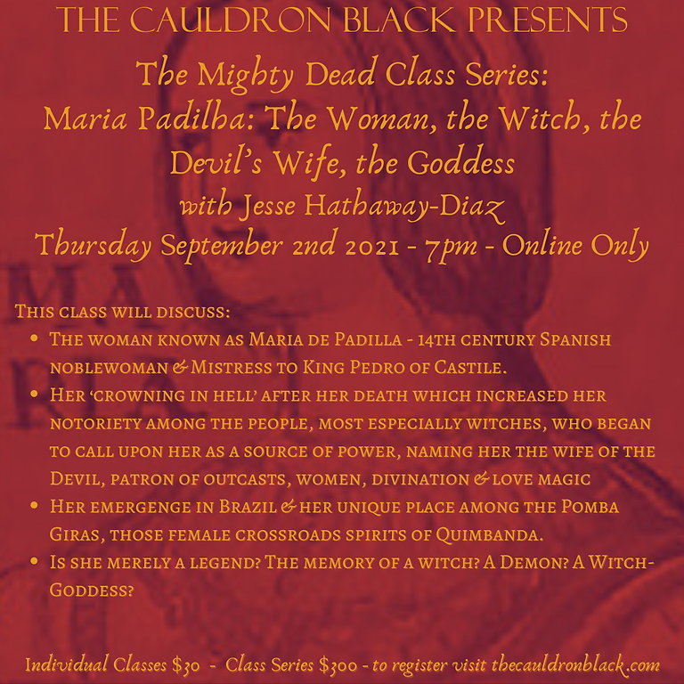 The Mighty Dead Class Series - Maria Padilha: The Woman, the Witch, the Devil's Wife, the Goddess w/Jesse Hathaway Diaz