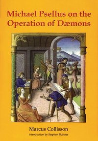 Michael Psellus on the Operation of Daemons (hardcover)