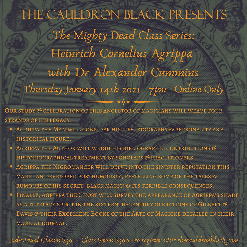 The Mighty Dead Class Series - Heinrich Cornelius Agrippa with Dr Alexander Cummins January 14th 2021, 7pm