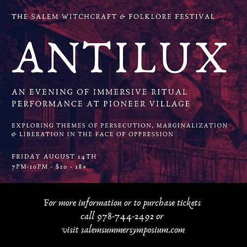 Antilux, An Immersive Ritual Experience, Friday August 9th, 9pm