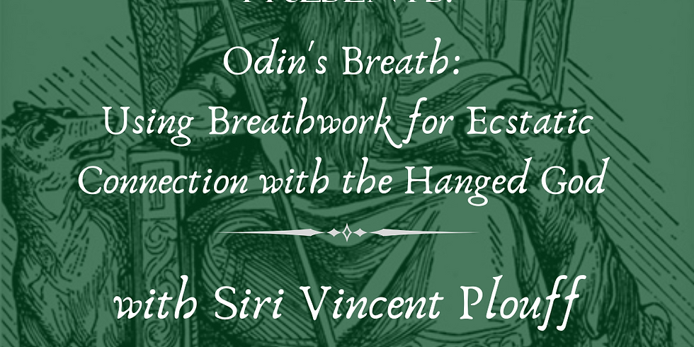 Odin's Breath: Using Breathwork for Ecstatic Connection with the Hanged God
