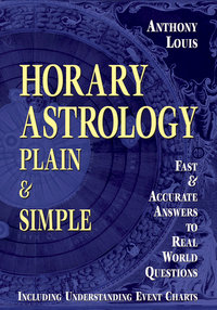 Horary Astrology: Plain and Simple