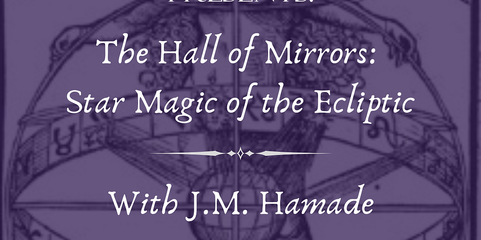 The Hall of Mirrors: Star Magic of the Ecliptic