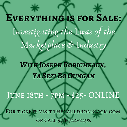 Everything is for Sale: Investigating the Lwa of the Marketplace & Industry