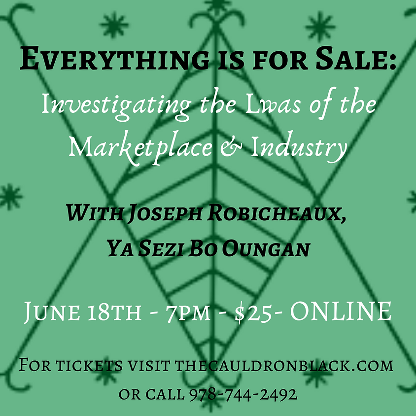 Everything is for Sale: Investigating the Lwa of the Marketplace & Industry with Joseph Robicheaux, Ya Sezi Bo Oungan