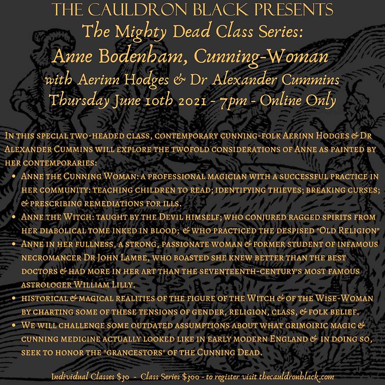 The Mighty Dead Class Series - Anne Bodenham, Cunning-Woman with Aerinn Hodges & Dr Alexander Cummins