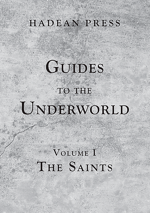 Guides to the Underworld Volume I: The Saints
