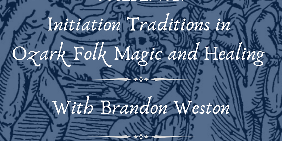 Initiation Traditions in Ozark Folk Magic and Healing